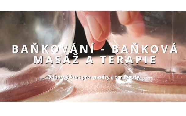 Baňková masáž a terapie - Odborný kurz pro maséry a terapeuty
